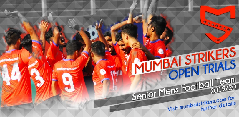 MDFA Elite Division club, Mumbai Strikers, are hosting selection trials for their first team for the 2019-20 campaign.